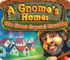 Download free flash game A Gnome's Home: The Great Crystal Crusade