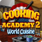 Download free flash game Cooking Academy 2: World Cuisine