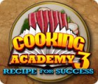 Download free flash game Cooking Academy 3: Recipe for Success