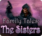 Download free flash game Family Tales: The Sisters