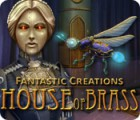 Download free flash game Fantastic Creations: House of Brass