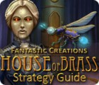 Download free flash game Fantastic Creations: House of Brass Strategy Guide