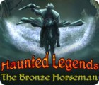 Download free flash game Haunted Legends: The Bronze Horseman
