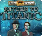 Download free flash game Hidden Mysteries: Return to Titanic