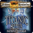 Download free flash game Hidden Mysteries: The Fateful Voyage - Titanic