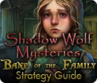 Download free flash game Shadow Wolf Mysteries: Bane of the Family Strategy Guide